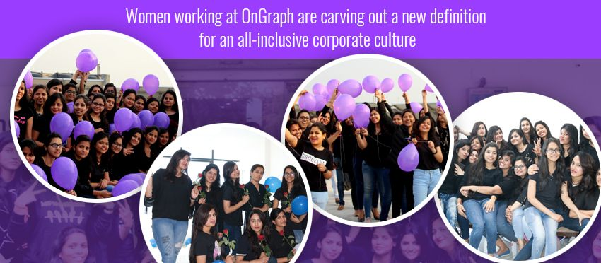 Women Working At OnGraph: Giving A New Definition To Corporate Culture
