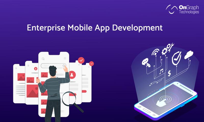 Innovative Enterprise Mobile App Development – Facts and Ideas